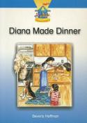 Diana Made Dinner (Dominie Carousel Readers