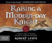 Raising a Modern-Day Knight [Audio]