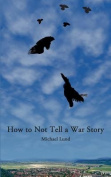 How to Not Tell a War Story