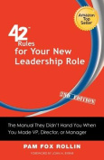 42 Rules for Your New Leadership Role (2nd Edition)