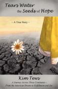 Tears Water the Seeds of Hope