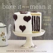Bake it Like You Mean it