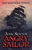 John Newton: The Angry Sailor