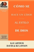 C Mo Se Hace Un L Der Al Estilo de Dios / Rising to the Call of Leadership  [Spanish]