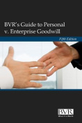 BVR's Guide to Personal V. Enterprise Goodwill, Fifth Edition