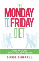 The Monday to Friday Diet