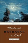 Madness, Betrayal and the Lash