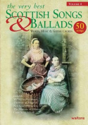 The Very Best Scottish Songs & Ballads, Volume 4  : Words, Music & Guitar Chords