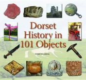 Dorset History in 101 Objects