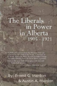 The Liberals in Power in Alberta 1905-1921