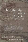The Liberals in Power in Alberta 1905-1921