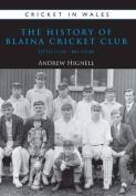 The History of Blaina Cricket Club