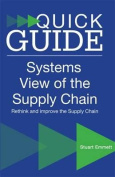 A Quick Guide to a Systems View of the Supply Chain