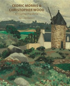 Cedric Morris & Christopher Wood