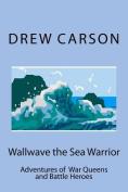 Wallwave the Sea Warrior