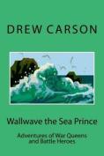 Wallwave the Sea Prince
