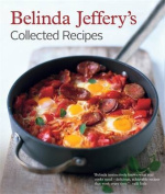 Belinda Jeffery's Collected Recipes Revised Edition