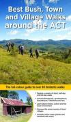 Best Bush, Town and Village Walks Around the ACT