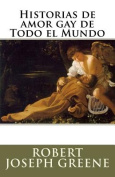 Historias de Amor Gay de Todo El Mundo [Spanish]