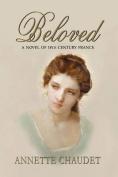 Beloved, A Novel of 18th Century France