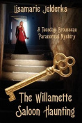 The Willamette Saloon Haunting