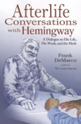 Afterlife Conversations with Hemingway