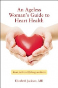 An Ageless Woman's Guide to Heart Health