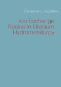 Ion Exchange Resins in Uranium Hydrometallurgy