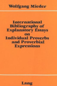International Bibliography of Explanatory Essays on Individual Proverbs and Proverbial Expressions