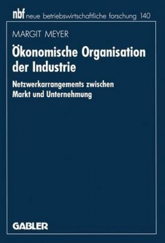 Okonomische Organisation Der Industrie (Neue Betriebswirtschaftliche Forschung (