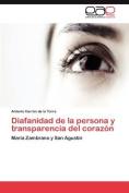 Diafanidad de La Persona y Transparencia del Coraz N [Spanish]