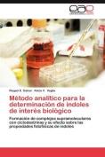 M Todo Anal Tico Para La Determinaci N de Indoles de Inter S Biol Gico [Spanish]