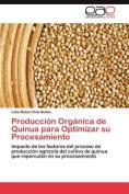Producci N Org Nica de Quinua Para Optimizar Su Procesamiento [Spanish]