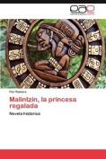 Malintz N, La Princesa Regalada [Spanish]