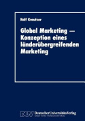 Global Marketing Konzeption Eines Landerubergreifenden Marketing [GER]
