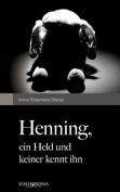 Henning, Ein Held Und Keiner Kennt Ihn