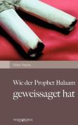 Wie Der Prophet Balaam Geweissaget Hat
