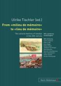 From Milieu de Memoire to Lieu de Memoire