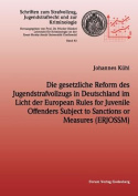 Die Gesetzliche Reform Des Jugendstrafvollzuges in Deutschland Im Licht Der European Rules for Juvenile Offenders Subject to Sanctions or Measures  [GER]