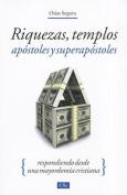 Riquezas, Templos, Apostoles y Super Apostoles [Spanish]