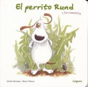 El Perrito Rund y los Contrarios [Board book] [Spanish]