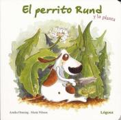 El Perrito Rund y la Planta [Board book] [Spanish]