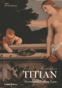 Titian: Sacred and Profane Love