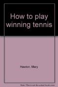 How To Play Winning Tennis [Hardback]