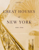 Great Houses of New York, 1880-1940