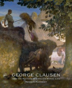 George Clausen and the Picture of English Rural Life
