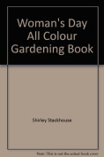 Woman's Day All Colour Gardening Book [Hardback]