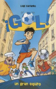 Un Gran Equipo: Gol 1 (!Gol!) [Spanish]