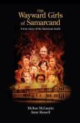 The Wayward Girls of Samarcand
