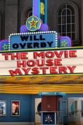 The Movie House Mystery